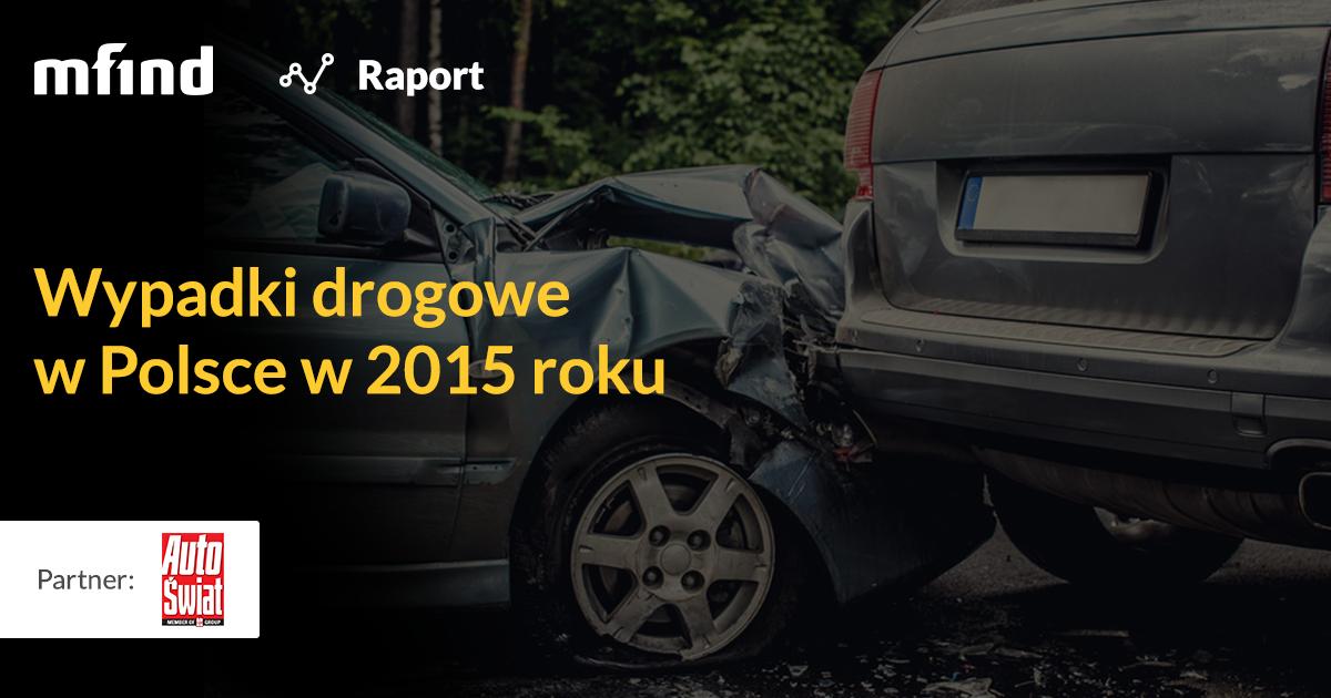 Wypadki drogowe w Polsce w 2015 r. Jak wypadły poszczególne miasta?